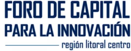 Foro de Capital para la Innovaci�n � Regi�n Litoral Centro