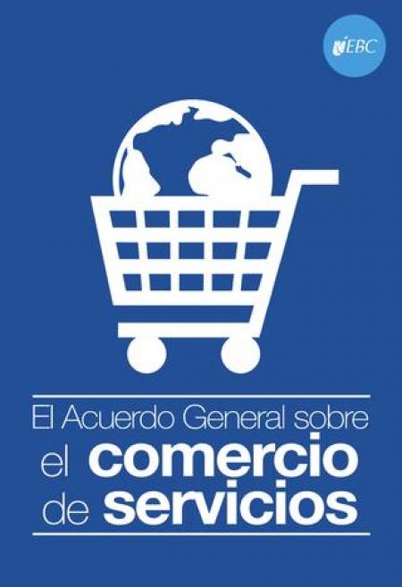 El acuerdo general sobre el comercio de servicios (AGCS)