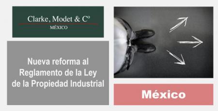 M�xico - Nueva reforma al Reglamento de la Ley de la Propiedad Industrial