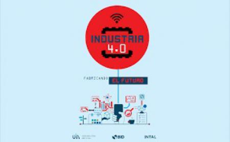 Industria 4.0 Fabricando el Futuro