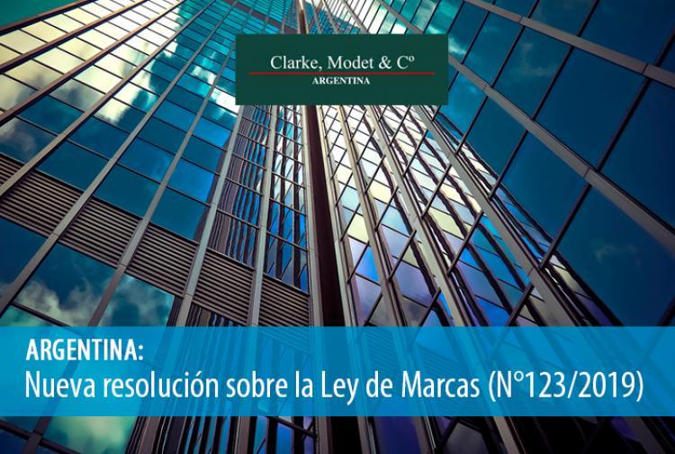 ARGENTINA: Nueva resolución sobre la Ley de Marcas en Argentina (N°123/2019)