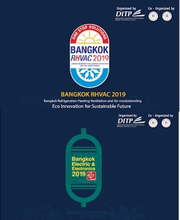 Bangkok Refrigeration, Heating, Ventilation and Air Conditioning Fair 2019                                    (Bangkok RHVAC 2019) & Bangkok Electric and Electronics 2019 (Bangkok E&E 2019)