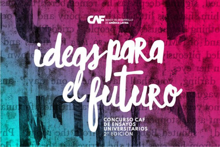 2� edici�n | Concurso de ensayos universitarios - Ideas Para el Futuro
