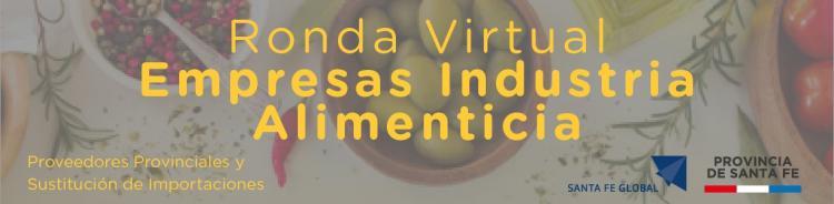Ronda Virtual Desarrollo de Proveedores - Sustituci�n de Importaciones | Sector Alimentos