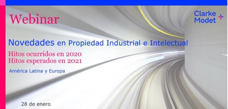 Ultimas Novedades en Propiedad Industrial e Intelectual. Hitos 2020-2021. America Latina y Europa